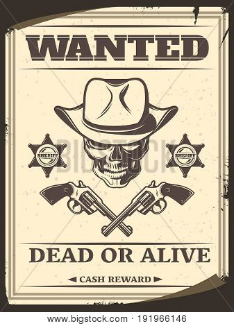 Vintage monochrome wild west wanted poster with skull in cowboy hat crossed pistols sheriff stars vector illustration