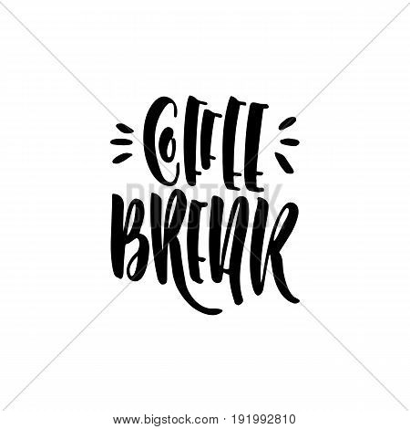 Lettering on the theme of coffee is hand-written. The phrase coffee break isolated on white background