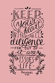 Hand lettering Keep your heart. Biblical background. Christian poster. New Testament. Scripture. Card. Modern calligraphy Proverbs. Quote poster