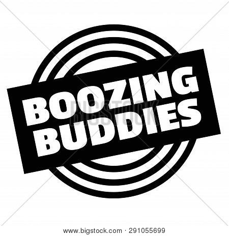 Print Boozing Buddies Stamp On White Background. Labels And Stickers Series.