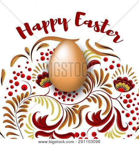 Realistic Egg And Russian Tradition Khokhloma Ornate. Happy Easter Vector Illustration
