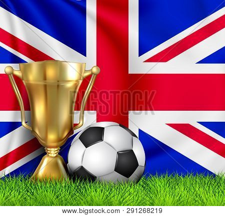 Golden Realistic Winner Trophy Cup And Soccer Ball Isolated On National United Kingdom Flag. Nationa