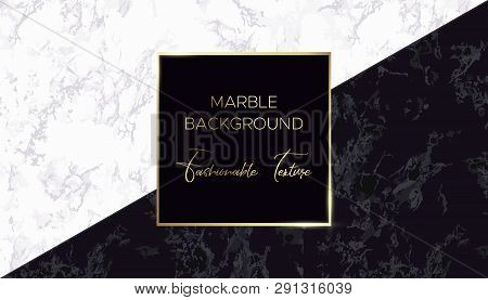 Marble Background. Chic Design Card In Black And White Colors With Gold. Use For Cover Invitation Ca