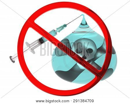 Say NO to drugs. Medical syringe with a needle, red prohibition sign, drop of drugs with the skull and bones. Isolated. 3D Illustration poster