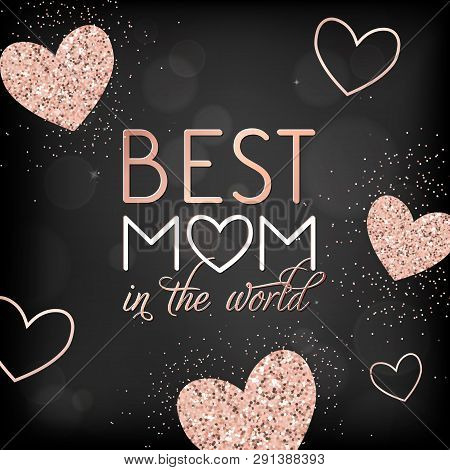 Mothers Day Banner Template With Golden Glitter Hearts And Best Mother Text. Mother Day Greeting Car