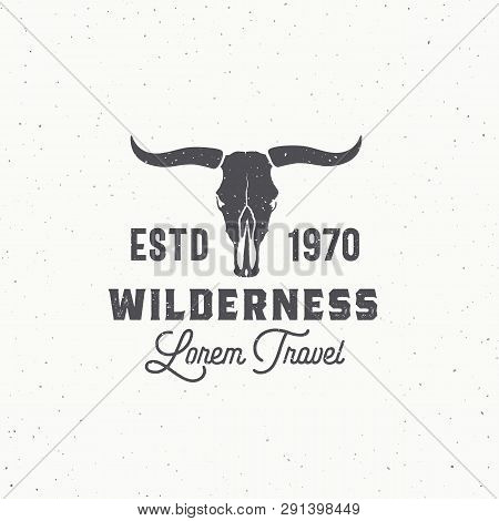 Wilderness Abstract Vector Sign, Symbol Or Logo Template. Bull Or Cow Skull With Horns And Retro Typ