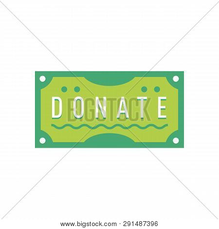 Donate Button With Dollar Sign. Help Green Sticker. Gift Charity. Isolated Support Design. Contribut