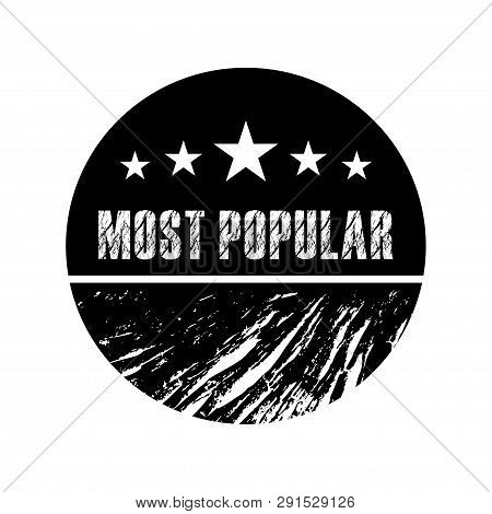 Most Popular White Grunge Black Round Background Vintage Rubber Stamp.most Popular Stamp.most Popula