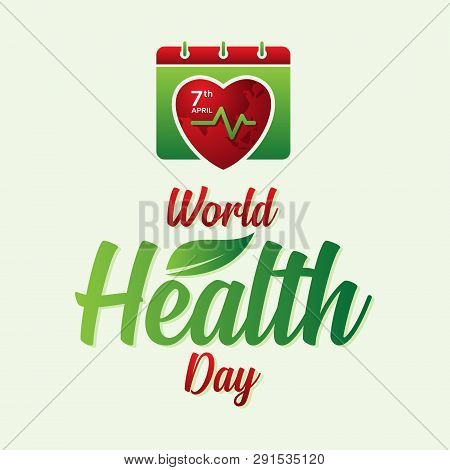 Letter World Health Day For World Health Day With Abstract Calendar And World Map. Design Letter Wor