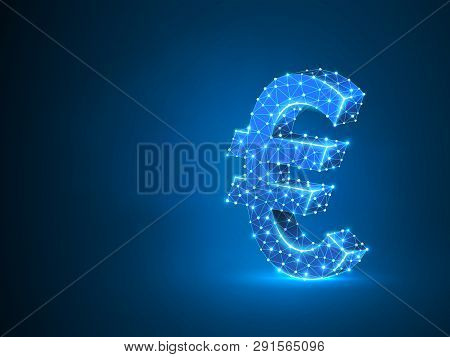 Euro Currency Sign Wireframe Digital 3d Illustration. Low Poly Business, Data Cash, And Finance Conc