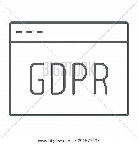 Gdpr Site Thin Line Icon, Webpage And Website, Browser Sign, Vector Graphics, A Linear Pattern On A