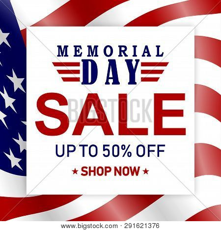 Memorial Day Sale Background With Usa Flag And Lettering. Template For Memorial Day Banner Design. V