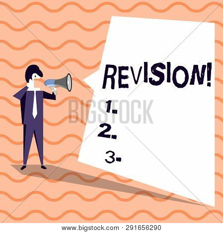 Word writing text Revision. Business concept for Rechecking Before Proceeding Self Improvement Preparation Businessman Shouting on Megaphone and Blank White Uneven Shape Speech Bubble. poster