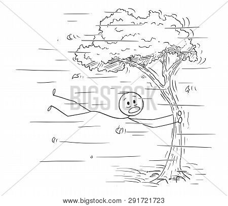Cartoon Stick Figure Drawing Conceptual Illustration Of Man Holding Tree Trunk And Flying In Wind Or