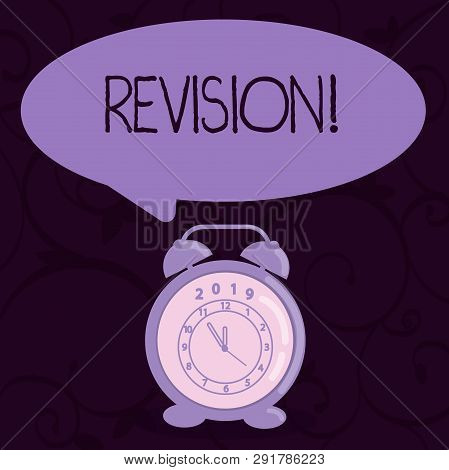 Conceptual hand writing showing Revision. Business photo text Rechecking Before Proceeding Self Improvement Preparation Speech Balloon Pastel Shade and Colorful Analog Alarm Clock. poster