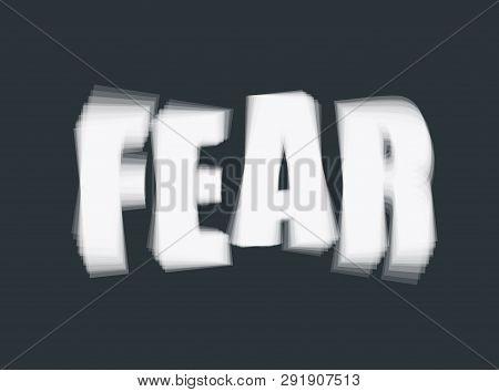 Vector Illustration Of Word Fear On Dark Background. Psychological Problem Concept