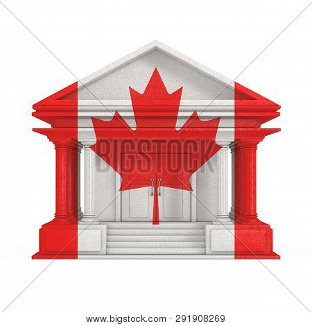 Facade Of Bank, Court Or Government Building With Canada Flag On A White Background 3d Rendering