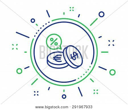 Coins Money Line Icon. Banking Currency Sign. Euro And Dollar Cash Symbols. Cashback Service. Qualit