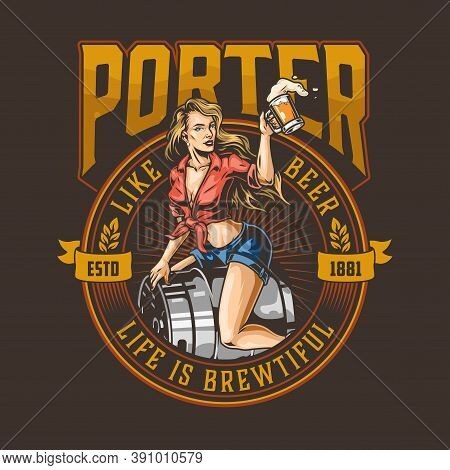 Beer Colorful Vintage Logotype With Beautiful Woman In Shirt And Skirt Sitting On Metal Keg And Hold