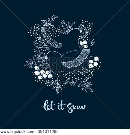 Winter Seasonal Illustration With Birds, Berries, Snow And Let It Snow Hand Lettering. Winter Holida