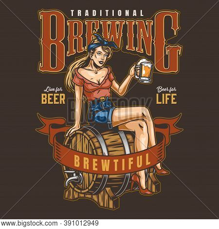 Vintage Brewing Emblem With Pretty Woman Sitting On Beer Wooden Cask And Holding Cup Of Foamy Alcoho