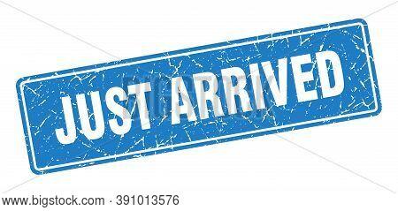 Just Arrived Stamp. Just Arrived Vintage Blue Label. Sign