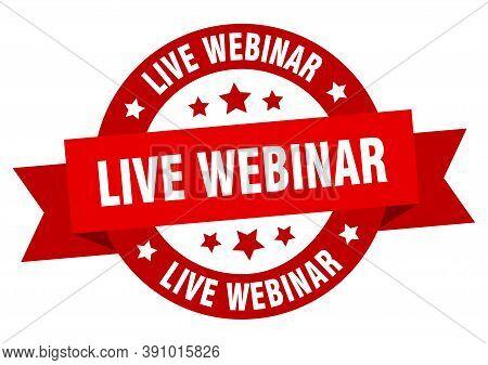 Live Webinar Round Ribbon Isolated Label. Live Webinar Sign