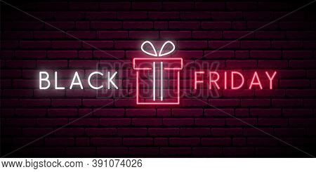Neon Black Friday Signboard. Sale Banner With Glowing Neon Text And An Gift Box. Concept Template Fo