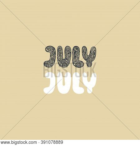 Hand Drawn Lettering Phrase July. Month July For Calendar. Ink Brush Lettering For Invitation Card,