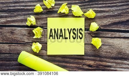 Analysis . Notes About Analysis ,concept On Yellow Stickers On Wooden Background