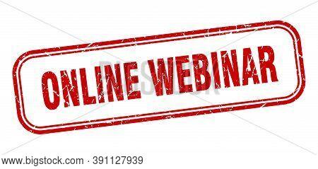 Online Webinar Stamp. Online Webinar Square Grunge Red Sign