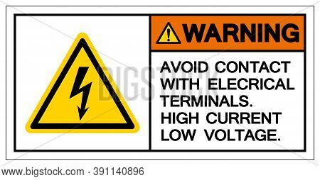 Warning Avoid Contact With Electrical Terminals High Current Low Voltage Symbol Sign ,vector Illustr