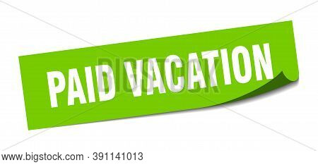 Paid Vacation Sticker. Square Isolated Label Sign. Peeler