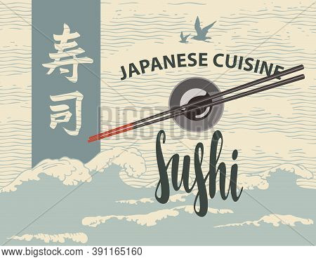 Banner, Menu Or Label With The Inscription Sushi And Chopsticks On A Bowl With Soy Sauce On The Back