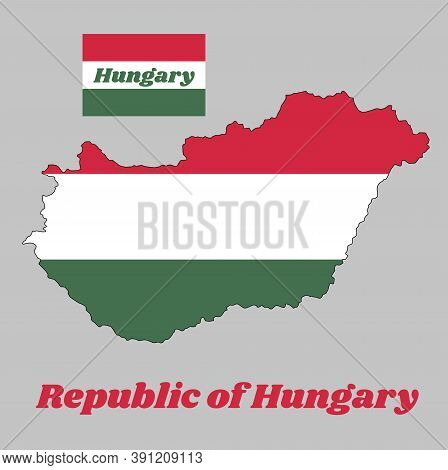 Map Outline And Flag Of Hungary, A Horizontal Tricolor Of Red, White And Green. With Name Text Repub