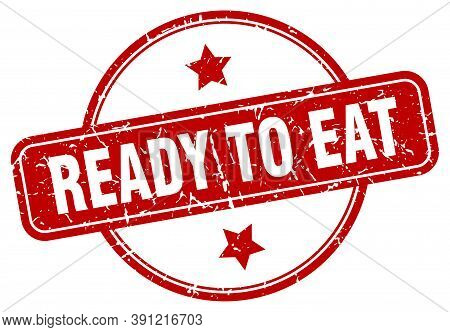 Ready To Eat Stamp. Ready To Eat Round Vintage Grunge Sign. Ready To Eat