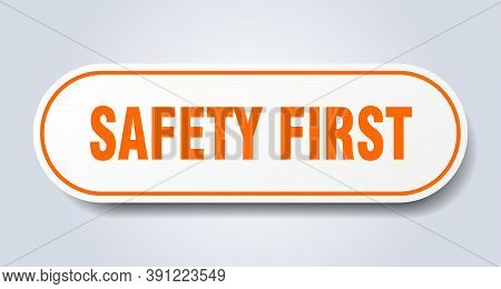 Safety First Sign. Safety First Rounded Orange Sticker. Safety First