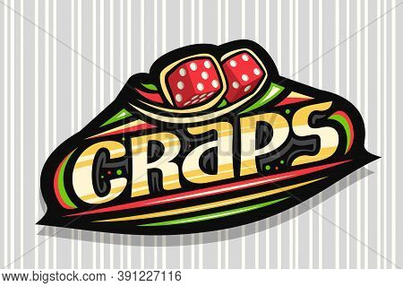 Vector Logo For Craps Gamble, Dark Modern Badge With Illustration Of 2 Red Thrown Cartoon Cubes, Uni