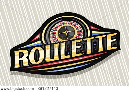 Vector Logo For Roulette, Dark Modern Badge With Illustration Of Top View Roulette Wheel, Unique Let