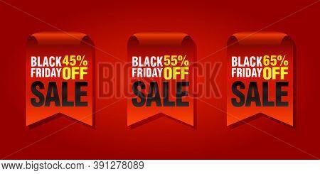 Black Friday Set Of Sale Badges 45%, 55%, 65% Off. Vector Illudtration