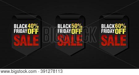 Black Friday Set Of Sale Badges 40%, 50%, 60% Off. Vector Illustration