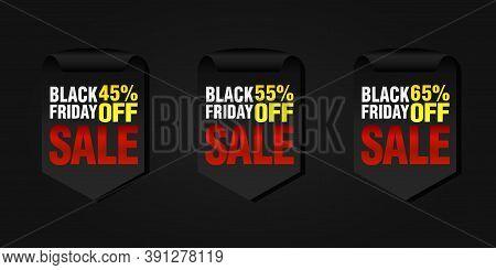 Black Friday Set Of Sale Badges 45%, 55%, 65% Off. Vector Illustration