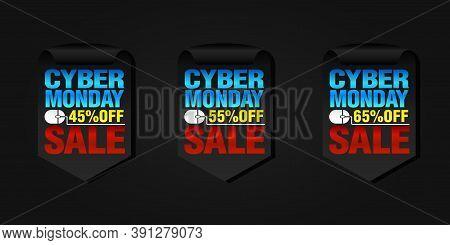 Cyber Monday Set Of Sale Badges 45%, 55%, 65% Off. Vector Illustration