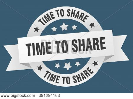 Time To Share Ribbon. Time To Share Round White Sign. Time To Share