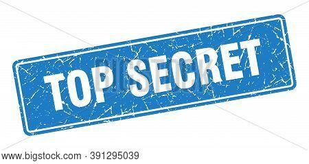 Top Secret Stamp. Top Secret Vintage Blue Label. Sign