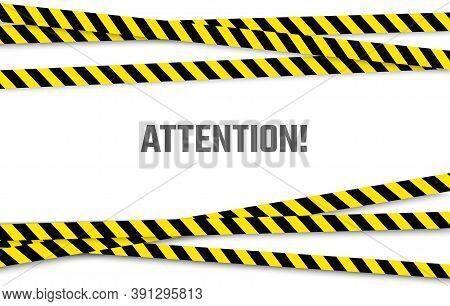 Warning Banner With Important Message. Black Yellow Attention Ribbon. Police Striped Scotch Tapes. S