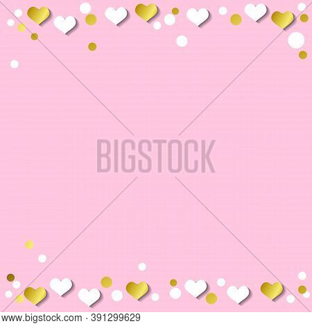 Festive Romantic Pink Background With Frame Of White Hearts And Confetti And Golden Stripes For Deco