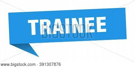 Trainee Speech Bubble. Trainee Ribbon Sign. Trainee Banner