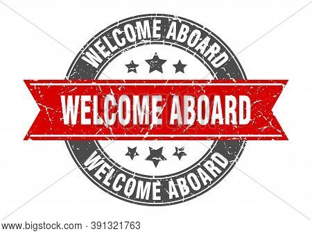 Welcome Aboard Round Stamp With Red Ribbon. Welcome Aboard