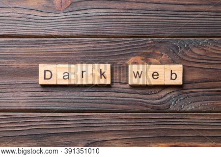 Dark Web Word Written On Wood Block. Dark Web Text On Cement Table For Your Desing, Concept